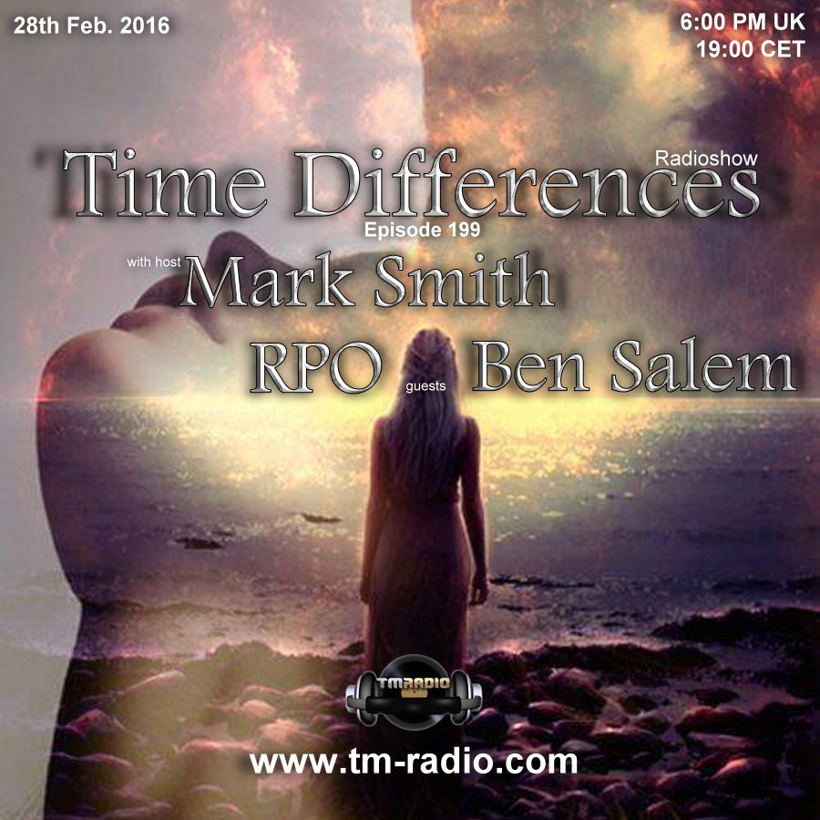 download → Mark Smith, RPO, Ben Salem - Time Differences 199 on TM-Radio - 28-Feb-2016