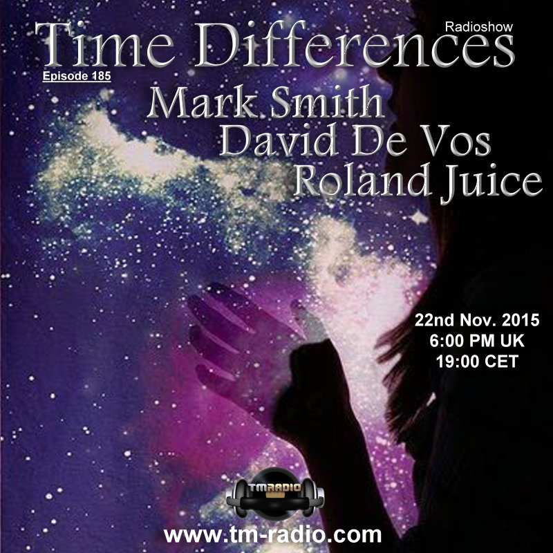 download → Mark Smith, Roland Juice, David De Vos - Time Differences 185 on TM Radio - 22-Nov-2015