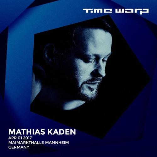 download → Mathias Kaden - live at Time Warp 2017 (Mannheim, Germany) - 01-Apr-2017