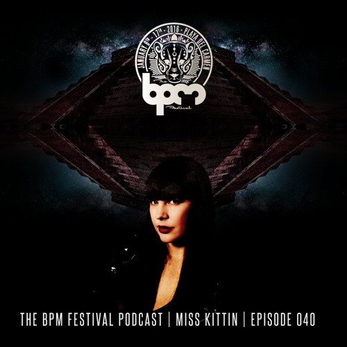 download → Miss Kittin - The BPM Festival Podcast 040 - 29-Dec-2015