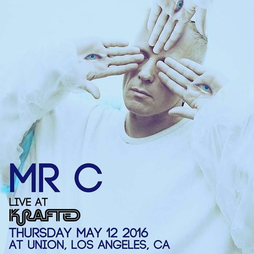 download → Mr C - Live At Krafted, Union Nightclub (Los Angeles) - 12-May-2016