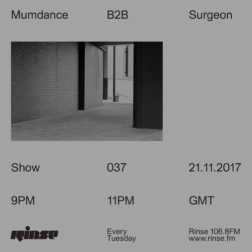 download → Mumdance b2b Surgeon - Rinse.FM - 21-Nov-2017