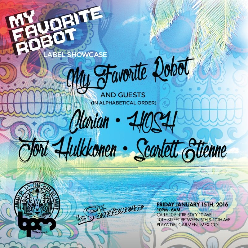 download → My Favorite Robot - live at My Favorite Robot Label Showcase, La Santanera (The BPM 2016, Mexico) - 15-Jan-2016