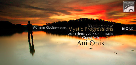 download → Adham Goda & Ani Onix - Mystic Progressions 013 on TM RADIO - 28-Feb-2014