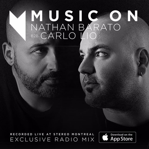 download → Nathan Barato B2B Carlo Lio - Music On Exclusive Radio Mix (live at Stereo Montreal) - 01-Feb-2016