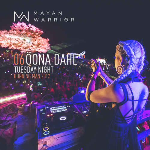 Oona Dahl - live at Mayan Warrior (Burning Man 2017) - September 2017