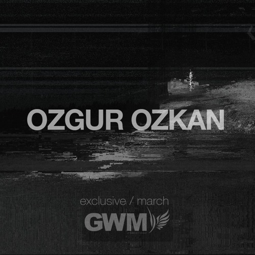 download → Ozgur Ozkan - GWM Special Guest - March 2016