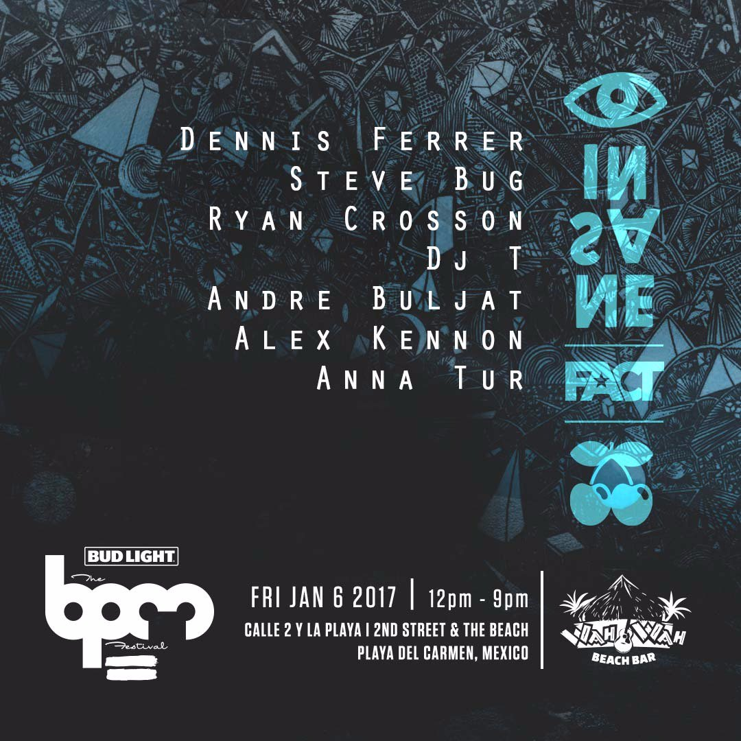 download → Andre Buljat - live at Pacha INSANE & FACT, Wah Wah Beach Bar (THE BPM 2016, Mexico) - 06-Jan-2017