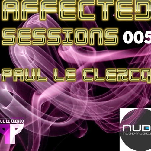 download → Paul le Clercq - Affected Sessions 005 - 07-Nov-2015
