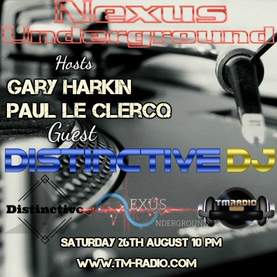 download → Paul le Clercq, Gary Harkin, Ciaran Murry (Distinctive DJ) - Nexus Underground 019 on TM Radio - 26-Aug-2017