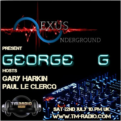 download → Paul le Clercq, Gary Harkin, GeorgeG - Nexus Underground 018 on TM Radio - 22-Jul-2017