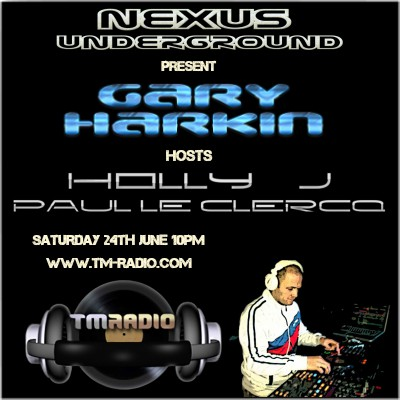 download → Paul le Clercq, Holly J, Gary Harkin - Nexus Underground on TM Radio - 24-Jun-2017