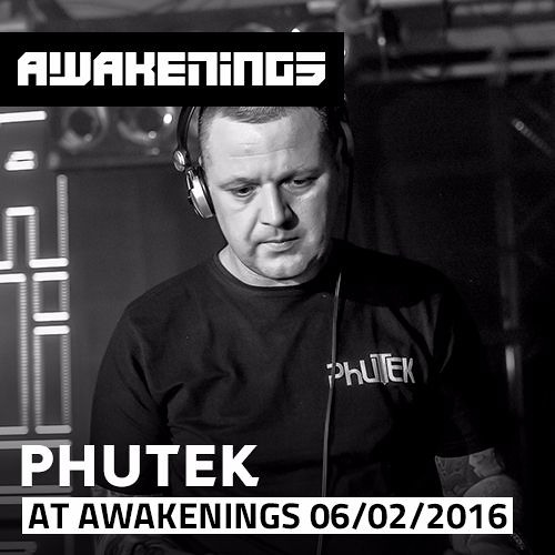 download → Phutek - live at Awakenings (Manchester) - 06-Feb-2016