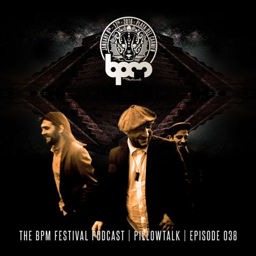 download → PillowTalk - The BPM Festival Podcast 038 - December 2015