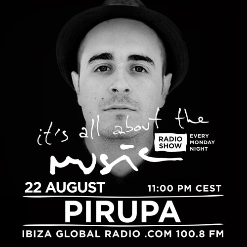 download → Pirupa - DJMix for It's All About The Music by Music On - August 2016