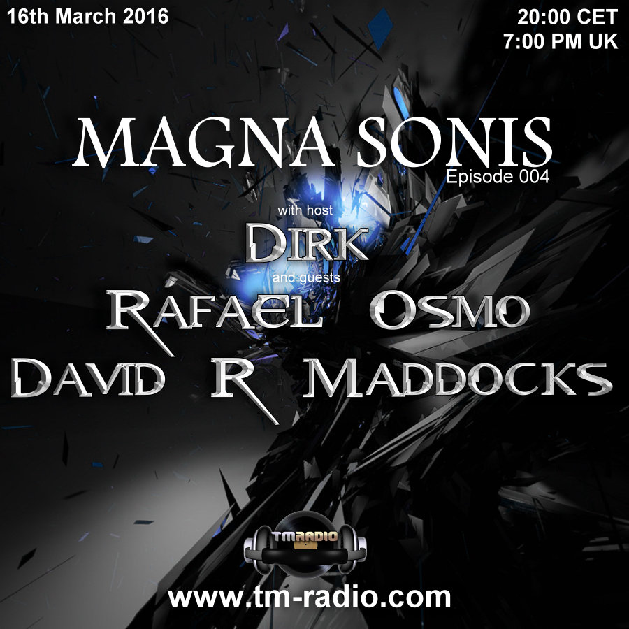 download → Rafael Osmo, David R, Dirk - MAGNA SONIS 004 on TM Radio - 16-Mar-2016