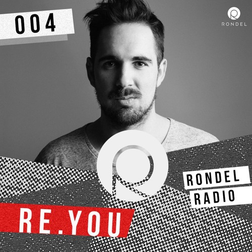 download → Re.You - RondelRadio #004 - 04-Dec-2015