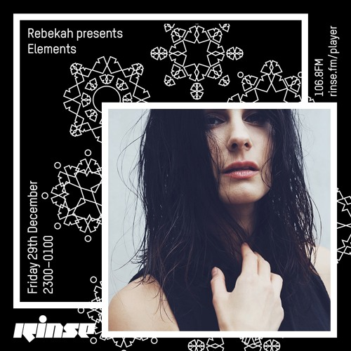 download → Rebekah - Elements on RinseFM - 29-Dec-2017