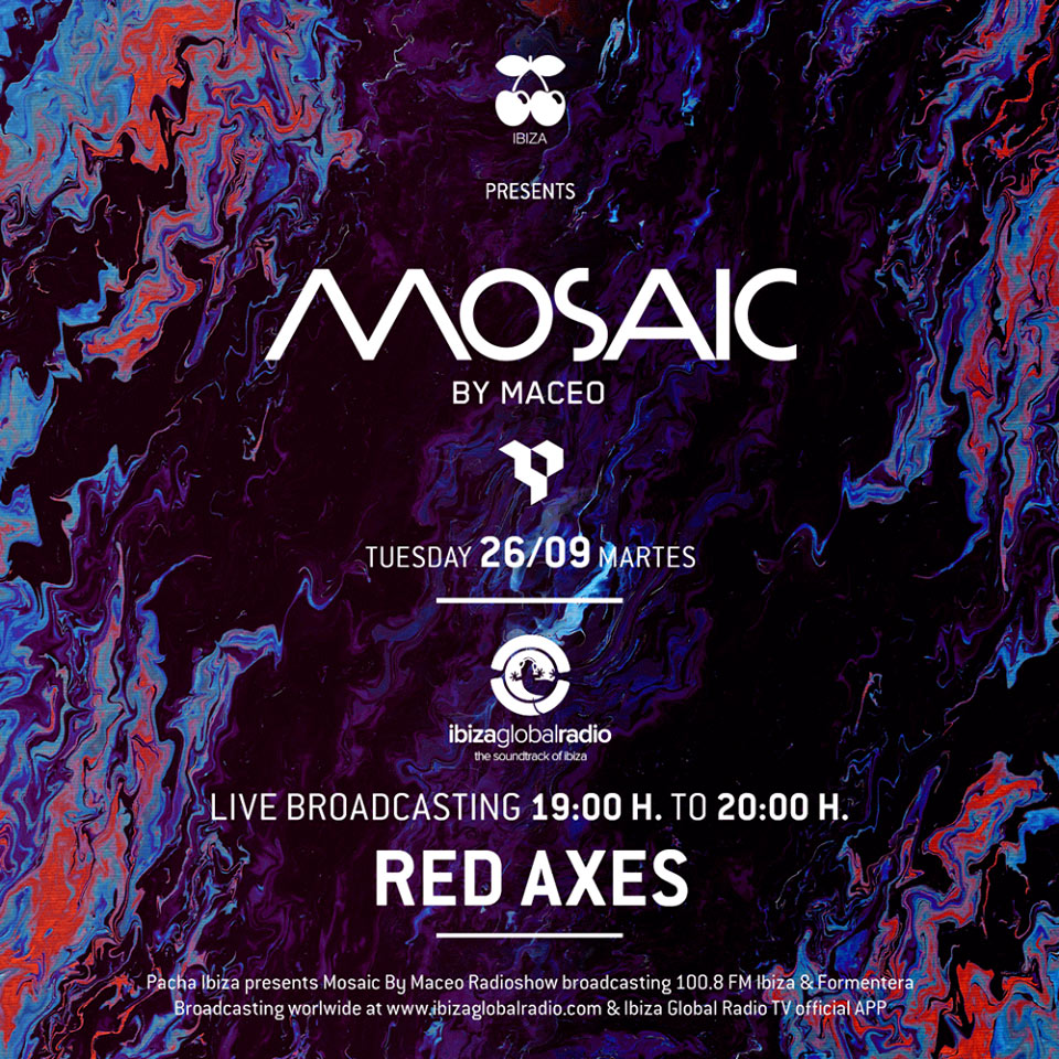 download → Red Axes - Mosaic on Ibiza Global Radio - 26-Sep-2017