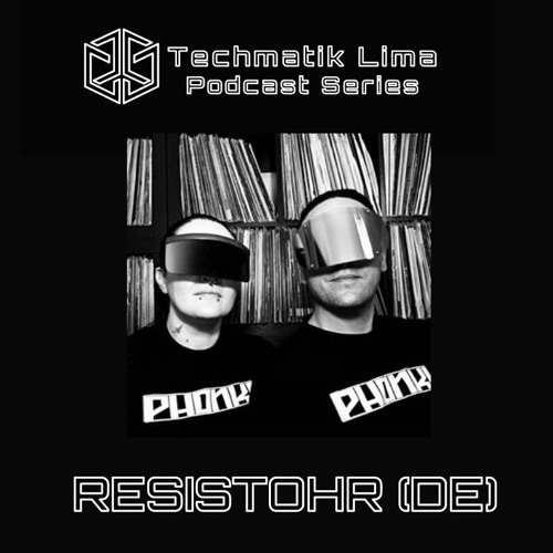 download → Resistohr - Techmatik Podcast (Lima) - June 2017