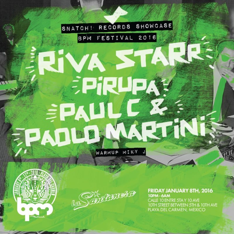 download → Paul C & Paolo Martini - live at Snatch! Records Showcase, La Santanera (The BPM 2016, Mexico) - 08-Jan-2016