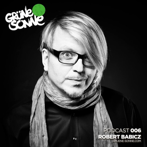 download → Robert Babicz - Gruene Sonne podcast 006 - 06-May-2017