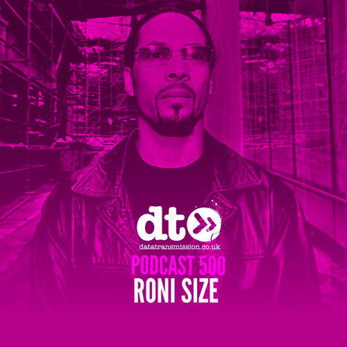 download → Roni Size - Datatransmission podcast 500 - August 2016