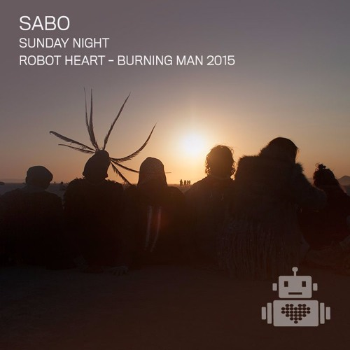 download → Sabo - live at Robot Heart (Burning Man 2015, USA) - August 2015