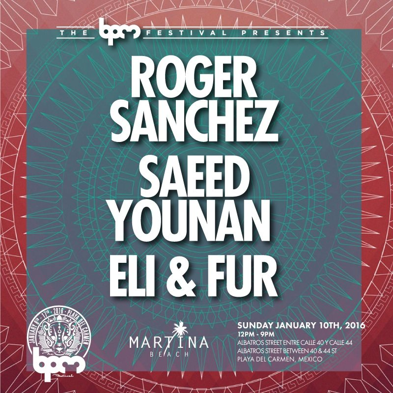 download → Saeed Younan, Roger Sanchez - live at The BPM Presents, Martina Beach (The BPM 2016, Mexico) - 10-Jan-2016