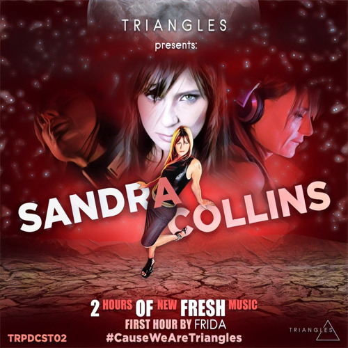 download → Sandra Collins & Frida - T R I A N G L E S Podcast 002 - 02-Apr-2017