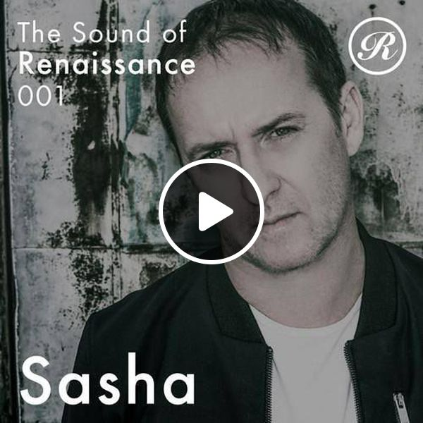 download → Sasha - The Sound of Renaissance 001 on Ibiza Global Radio - 29-Jul-2016