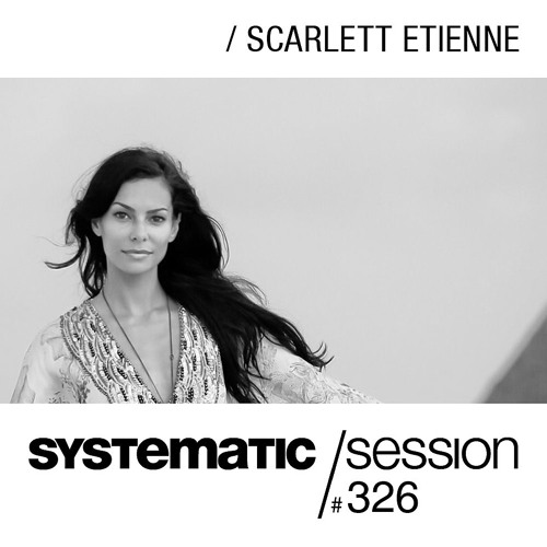 download → Scarlett Etienne - Systematic Session 326 - 26-Jun-2016