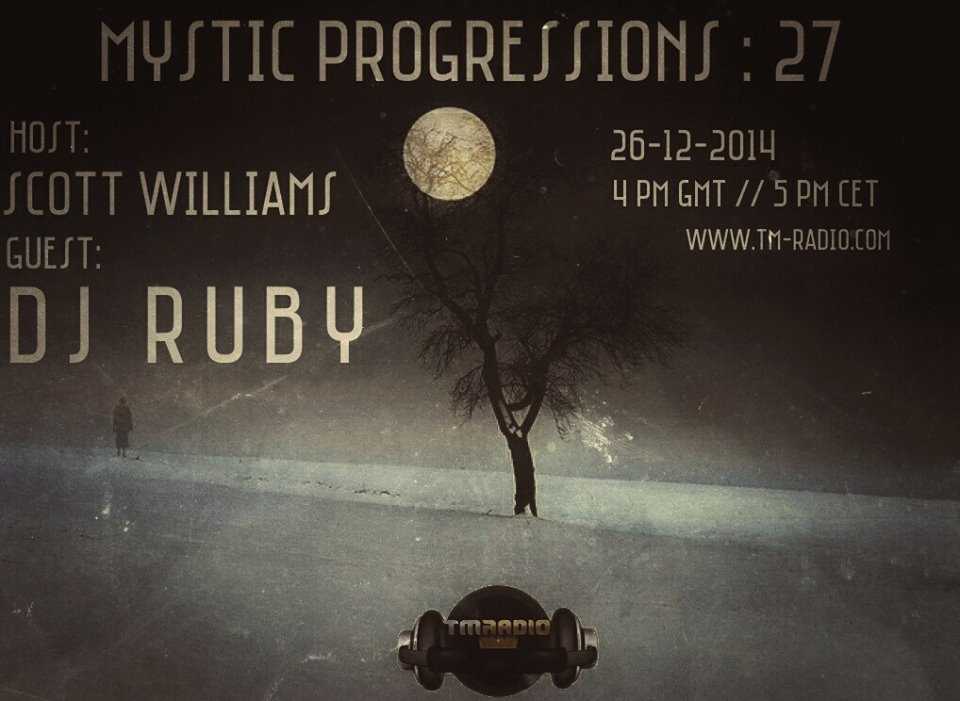download → Scott Williams, DJ Ruby (Malta) - Mystic Progressions 027 on TM Radio - 26-Dec-2014