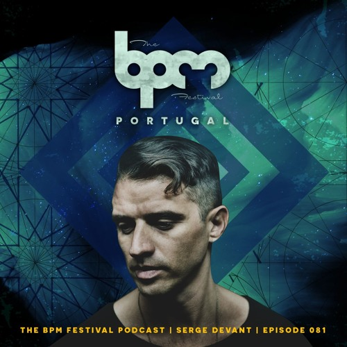 download → Serge Devant - The BPM Festival Podcast 081 - August 2017
