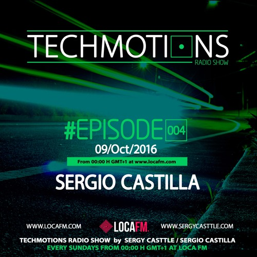 download → Sergio Castilla - Techmotions Radio Show 004 - 04-Oct-2016