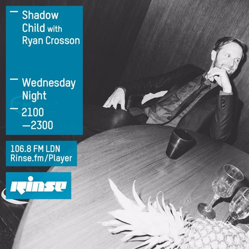 download → Shadow Child with Ryan Crosson - Rinse FM Podcast - 03-Feb-2016