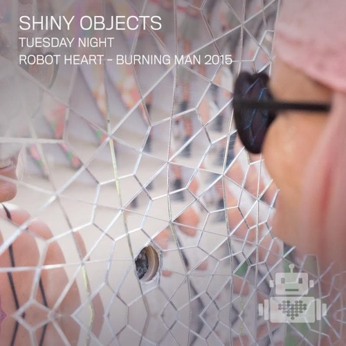 download → Shiny Objects - live at Robot Heart (Burning Man 2015) - August 2015