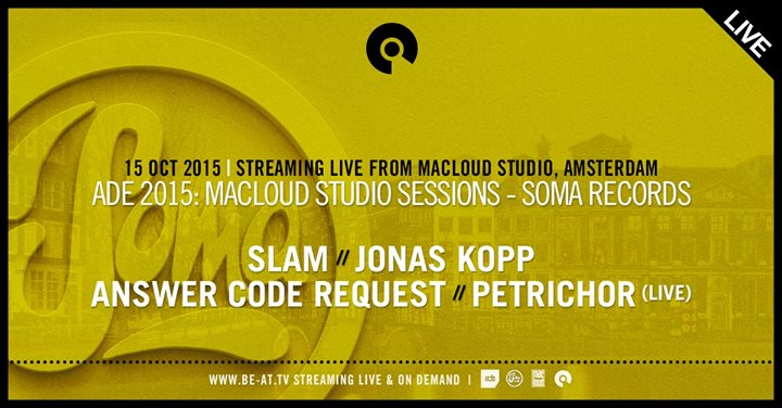 download → Slam, Answer Code Request, Petrichor, Jonas Kopp - live at Soma Records Showcase, MacLoud Sessions, ADE 2015 - 15-Oct-2015