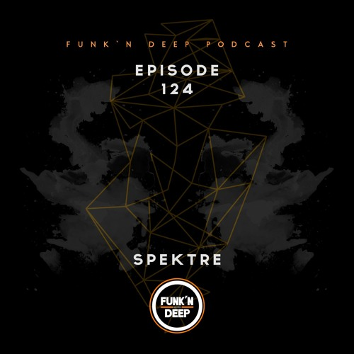download → Spektre - Funk'n Deep Podcast 124 - 24-Jan-2017