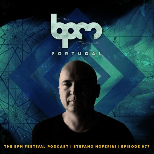 download → Stefano Noferini - The BPM Festival Podcast 077 - 07-Aug-2017