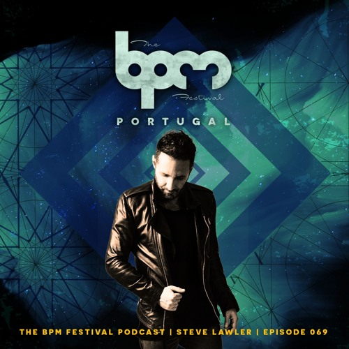 download → Steve Lawler - The BPM Festival Podcast 069 - 09-Jul-2017