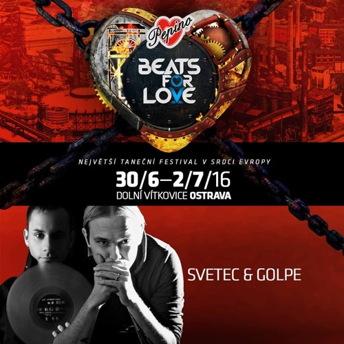 download → Svetec & Golpe - live at Beats For Love 2016 (Czech Republic) - July 2016