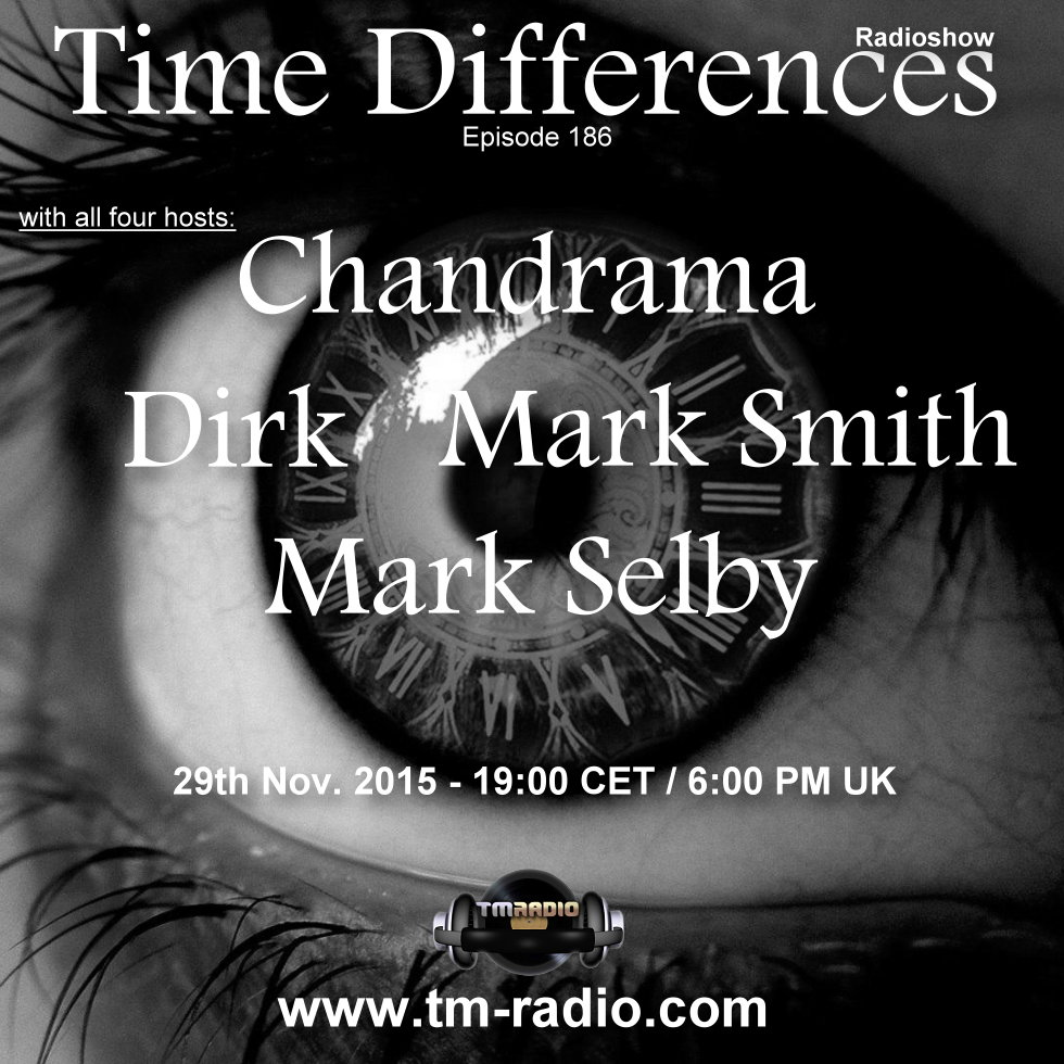 download → Dirk, Mark Selby, Chandrama, Mark Smith - Time Difference 186 on TM Radio - 29-Nov-2015