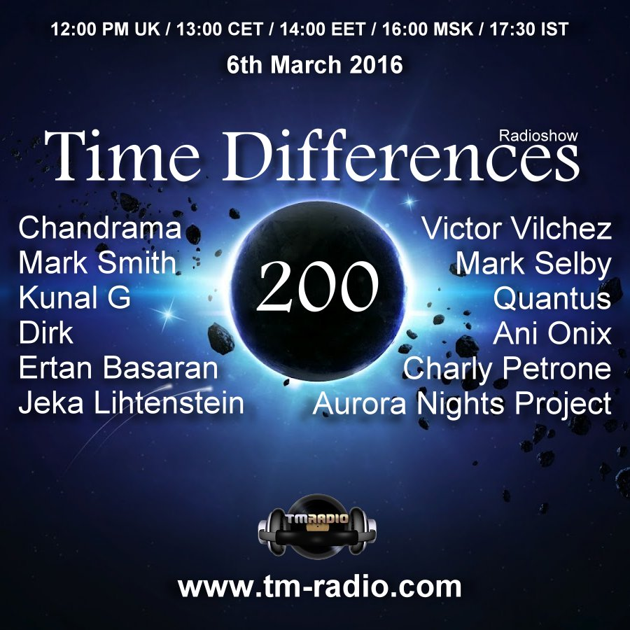 download → Ani Onix, Chandrama, Dirk, Mark Selby, Mark Smith, Quantus, Kunal G, etc - Time Difference on TM Radio --- 200TH EPISODE CELEBRATION --- - 06-Mar-2016