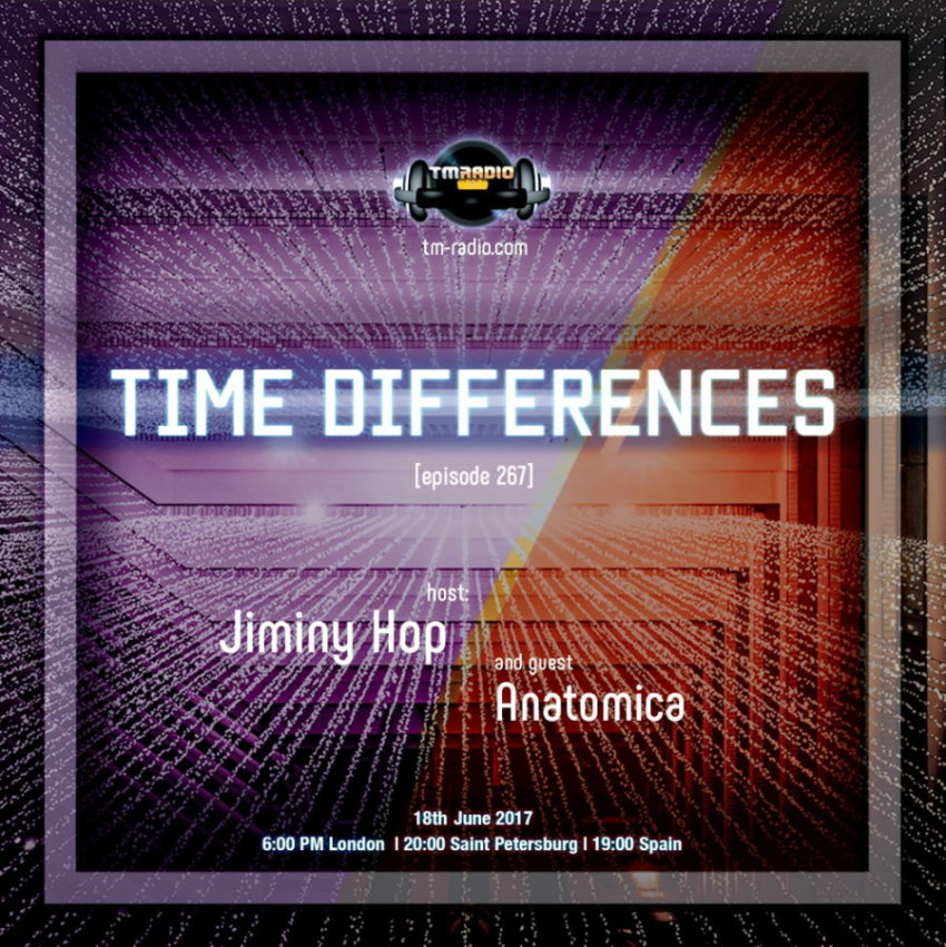 download → Jiminy Hop, Anatomica - Time Differences 267 on TM Radio - 18-Jun-2017
