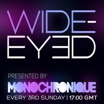 download → Monochronique - Wide-eyed 054 on TM RADIO - 21-Jun-2015