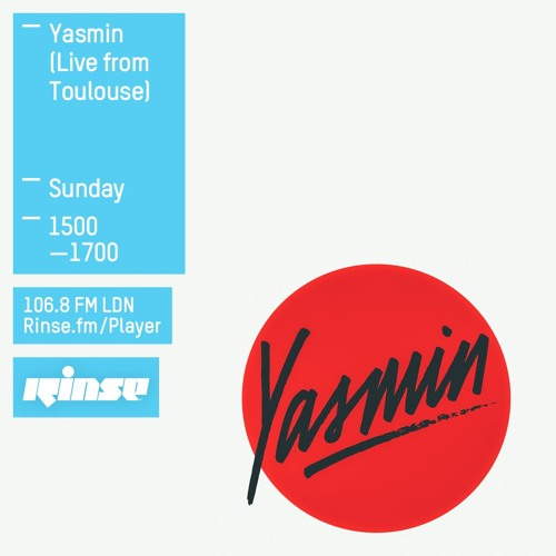 download → Yasmin - Rinse FM Podcast (Live from Toulouse) - 21-Feb-2016