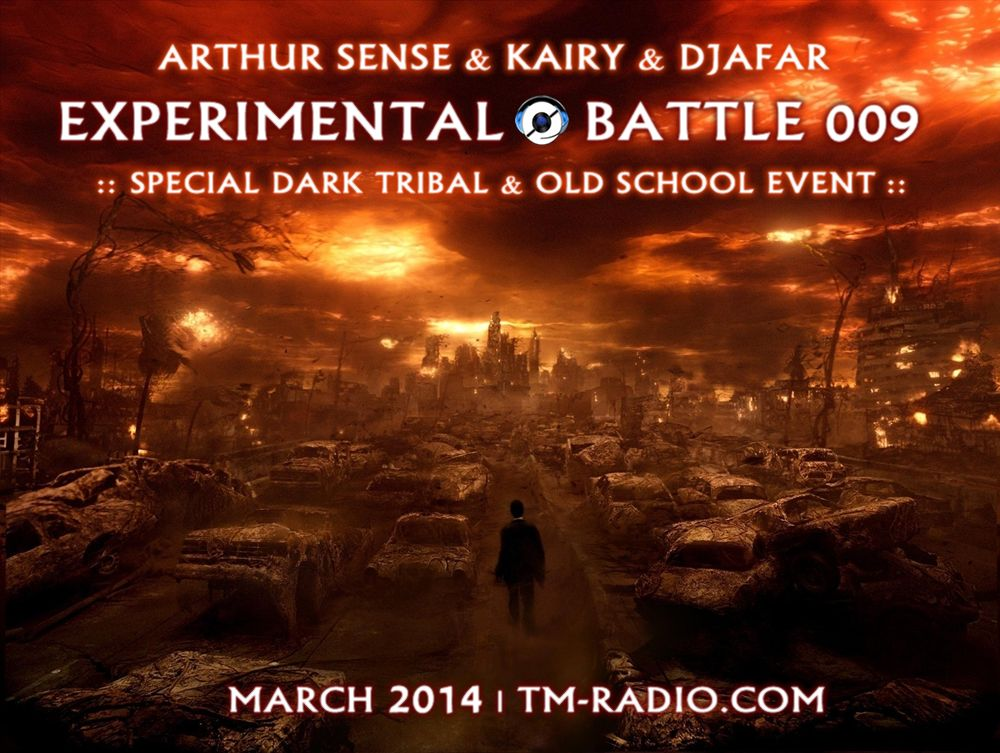 download → Arthur Sense, Kairy & Djafar - Experimental Battle 009 on TM-radio - 23-Mar-2014