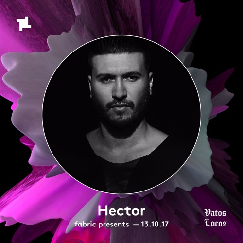 download → Hector - Vatos Locos x fabric Promo Mix - October 2017