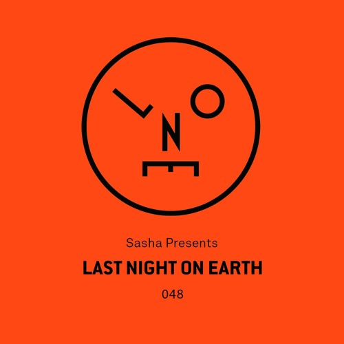 download → Sasha - Last Night On Earth 048 (Guest Mix Denney) - 01-Apr-2019